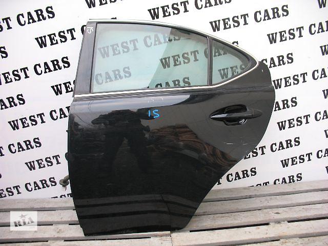 продам Б/у дверь задняя для легкового авто Lexus IS 2007 бу в Луцке