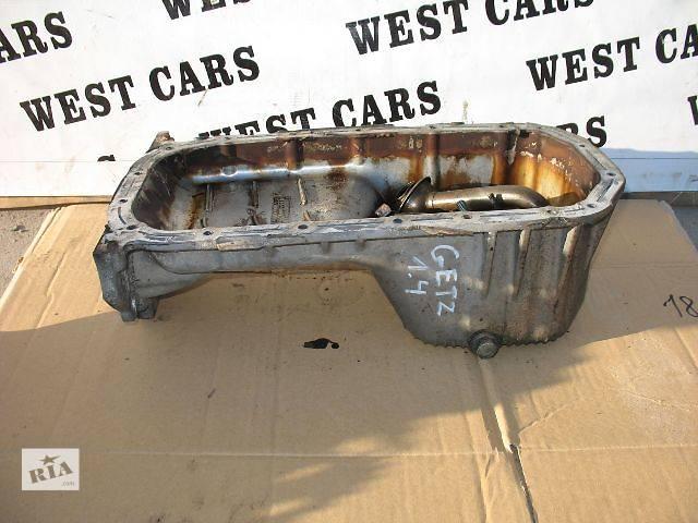 продам Б/у поддон масляный для легкового авто Hyundai Getz Hatchback 5D 2007 бу в Луцке