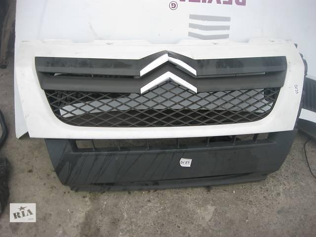 продам Б/у решётка радиатора Citroen Jumper 2006- бу в Ровно
