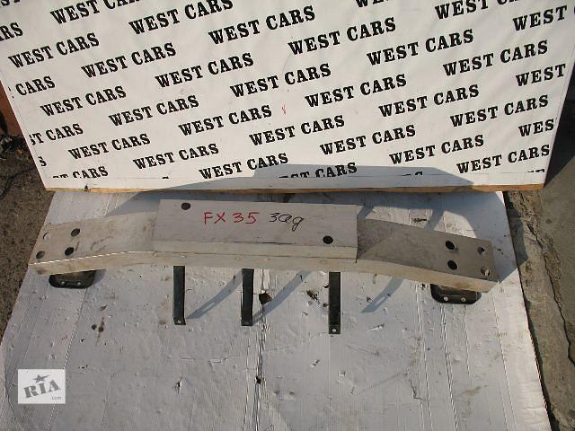 продам Б/у усилитель заднего/переднего бампера для легкового авто Infiniti FX 2005 бу в Луцке