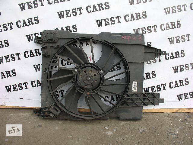 Б/у вентилятор осн радиатора для легкового авто Renault Megane II- объявление о продаже  в Луцке