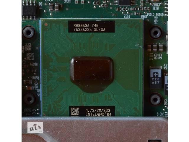 продам Intel Pentium M 740, 1,73 Ghz, процесор для ноутбука бу в Львове