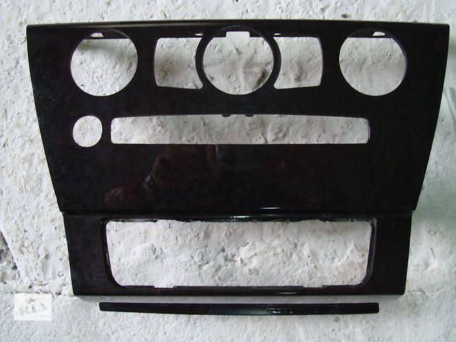 Продам деревяную рамку под магнитолу BMW 6 Series Coupe  2004- объявление о продаже  в Киеве