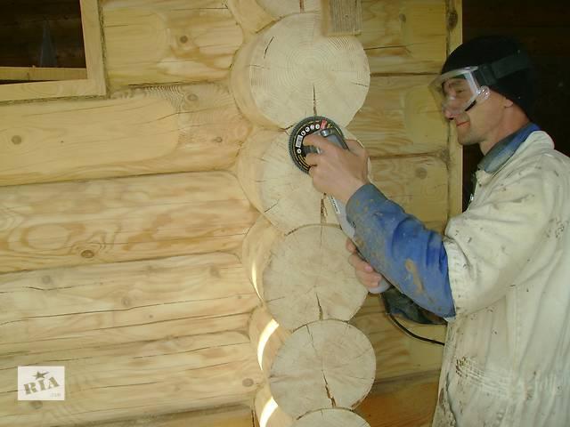 Шлифовка деревянного дома из сруба  Украине,Одесса ,Киев.- объявление о продаже   в Украине
