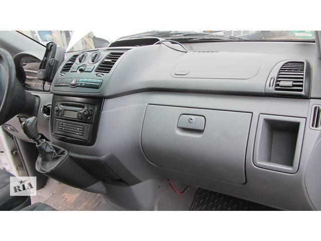 бу Торпедо/накладка, панель передняя Mercedes Vito (Viano) Мерседес Вито (Виано) V639 (109, 111, 115, 120) в Ровно